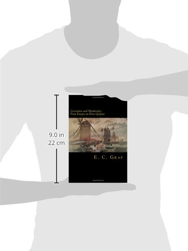 Cervantes and Modernity: Four Essays on Don Quijote