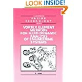 Vortex Element Methods for Fluid Dynamic Analysis of Engineering Systems (Cambridge Engine Technology Series)