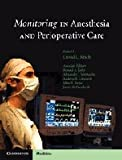 Monitoring in Anesthesia and Perioperative Care (Cambridge Medicine)