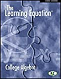 img - for The Learning Equation: College Algebra Student Workbook (with CD-ROM) (Available Titles CengageNOW) book / textbook / text book