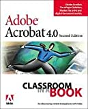 Adobe(R) Acrobat(R) 4.0 Classroom in a Book (2nd Edition) (0201702843) by Adobe Creative Team