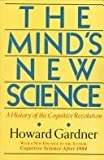 The Mind's New Science: A History of the Cognitive Revolution (0465046347) by Gardner, Howard