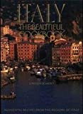 img - for Italy. the Beautiful Cookbook. Authentic Recipes From the Regions of Italy book / textbook / text book