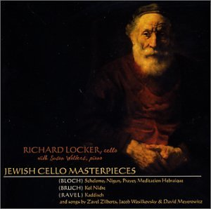 Jewish Cello Masterpieces by Ernest Bloch,&#32;Max Bruch,&#32;Maurice Ravel,&#32;Zavel Zilberts and Jacob Wasilkovsky