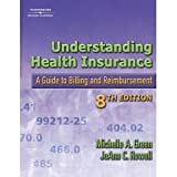 Understanding Health Insurance: A Guide to Billing and Reimbursement- Text Only
