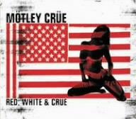Motley Crue - Red, White And Crüe - Zortam Music