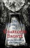 Die Verbrechen der Charlotte Bronte und das Geheimnis von Haworth. (3423243600) by Tully, James