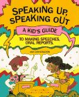 Steven Otfinoski Speaking Up, Speaking Out: A Kid's Guide to Making Speeches, Oral Reports and Conversation