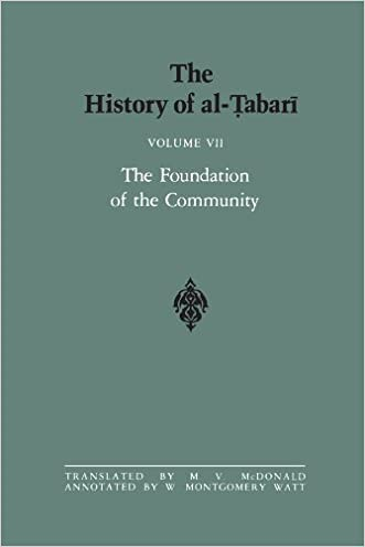 The History of al-Tabari Vol. 7: The Foundation of the Community: Muhammad At Al-Madina A.D. 622-626/Hijrah-4 A.H. (SUNY series in Near Eastern Studies)