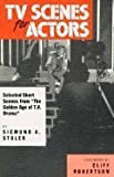 TV Scenes for Actors: Selected Short Scenes from the Golden Age of T.V. Drama