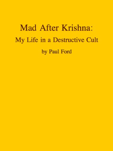Mad After Krishna: My Life in a Destructive Cult