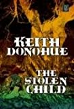 The Stolen Child (Large Print) (1585478652) by Keith Donohue