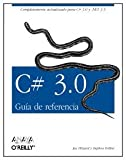 img - for C# 3.0.: Guia De Referencia/ Reference Guide (Anaya Multimedia-O reilly) (Spanish Edition) book / textbook / text book