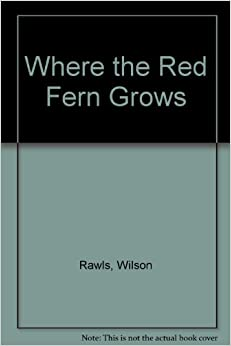a review on where the red fern grows by wilson rawls Where the red fern grows by wilson rawls: home  library journal and the new york times book review, where the red fern grows did not sell well, almost going out.