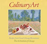 Culinary Art: Recipes from Great Chicago Restaurants (0865591318) by Art Institute of Chicago