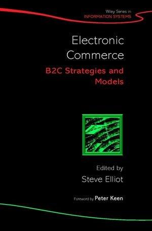 Electronic Commerce: B2c Strategies and Models