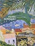 Pierre Bonnard: Early and Late (0856675563) by Elizabeth Hutton Turner