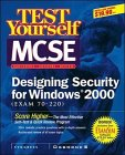 Test Yourself MCSE Designing Security for Windows 2000 (Exam 70-220) (0072129301) by Syngress Media Inc
