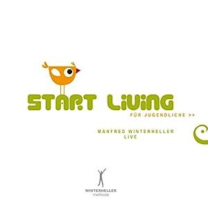 Start living für Jugendliche Hörbuch