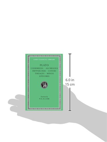 Plato V7: Charmides Alcibiades Hipparchus Lovers Theages Minos Epinomis: 012 (Loeb Classical Library)