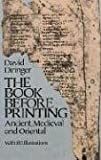 The Book Before Printing: Ancient, Medieval and Oriental (Lettering, Calligraphy, Typography) (0486242439) by Diringer, David