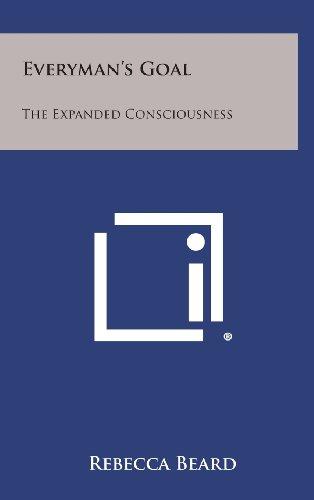 Everyman's Goal: The Expanded Consciousness