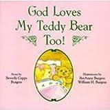 God Loves My Teddy Bear Too: