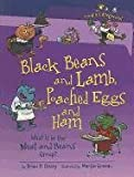 Black Beans and Lamb, Poached Eggs and Ham: What Is in the Meat and Beans Group? (Food Is Categorical) (0761363874) by Cleary, Brian P.