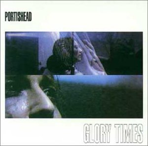 Portishead - Glory Times (disc 2: Glory) - Zortam Music