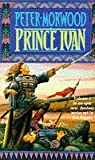 Prince Ivan (0099678209) by Peter Morwood