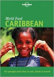 Lonely Planet World Food Caribbean by Bruce Geddes