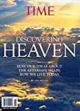 DISCOVERING HEAVEN TIME MAGAZINE HOW OUR IDEAS ABOUT THE AFTERLIFE SHAPE HOW WE LIVE TODAY SPECIAL 2014 BOOKAZINE