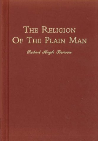 The Religion of the Plain Man, MSGR. ROBERT HUGH BENSON