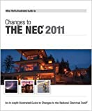 Mike Holt's Illustrated Guide to Changes to the NEC 2011 - MH-11BK
