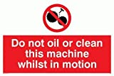 Do not oil or clean this machine whilst in motion - Prohibition Sign