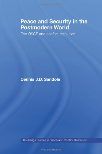 Peace and Security in the Postmodern World: The OSCE and...