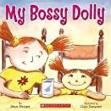 My Bossy Dolly (043974055X) by Metzger, Steve