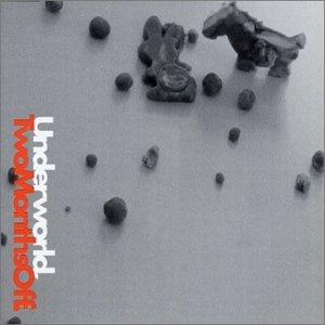 Underworld - Two Months Off 2 / Tiny Clicks - Zortam Music