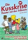 Image de Die Kusskrise - Theater mit den Trillmichs