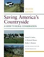 Saving America`s Countryside: A Guide to…