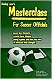 img - for Stanley Lover's Masterclass for Soccer Officials book / textbook / text book