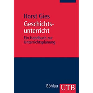 Geschichtsunterricht: Ein Handbuch zur Unterrichtsplanung