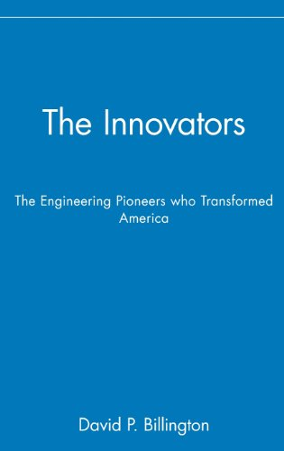 The Innovators, The Engineering Pioneers Who Made America Modern (Wiley Popular Science)