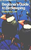 Beginner's Guide to Birdkeeping (0720706734) by Low, Rosemary