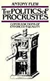 The Politics of Procrustes: Contradictions of Enforced Equality (0879751509) by Flew, Antony