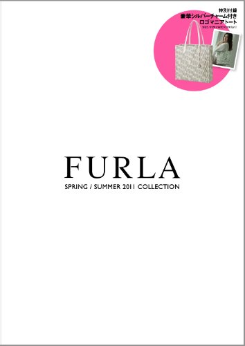 FURLA SPRING/SUMMER 2011 COLLECTION (e-MOOK) (ブランドムック)
