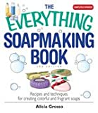 The Everything® Soapmaking Book, 2nd Edition