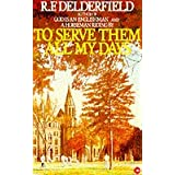 To Serve Them All My Daysby Ronald Frederick...