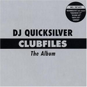 DJ Quicksilver - Clubfiles-the Album - Zortam Music