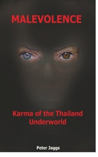 Malevolence: Karma of the Thailand Underworld by Peter Jaggs (2014) Paperback